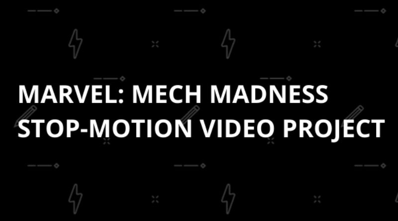 Marvel Mech Madness Stop Motion Video Project